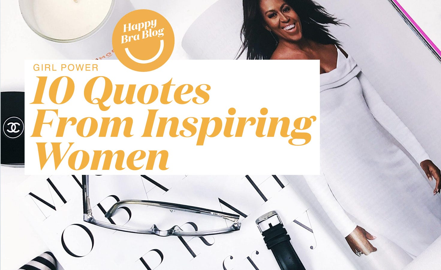 10 inspiring quotes from women text over picture of Michelle Obama in a magazine with camera, glasses, and watch on the side.