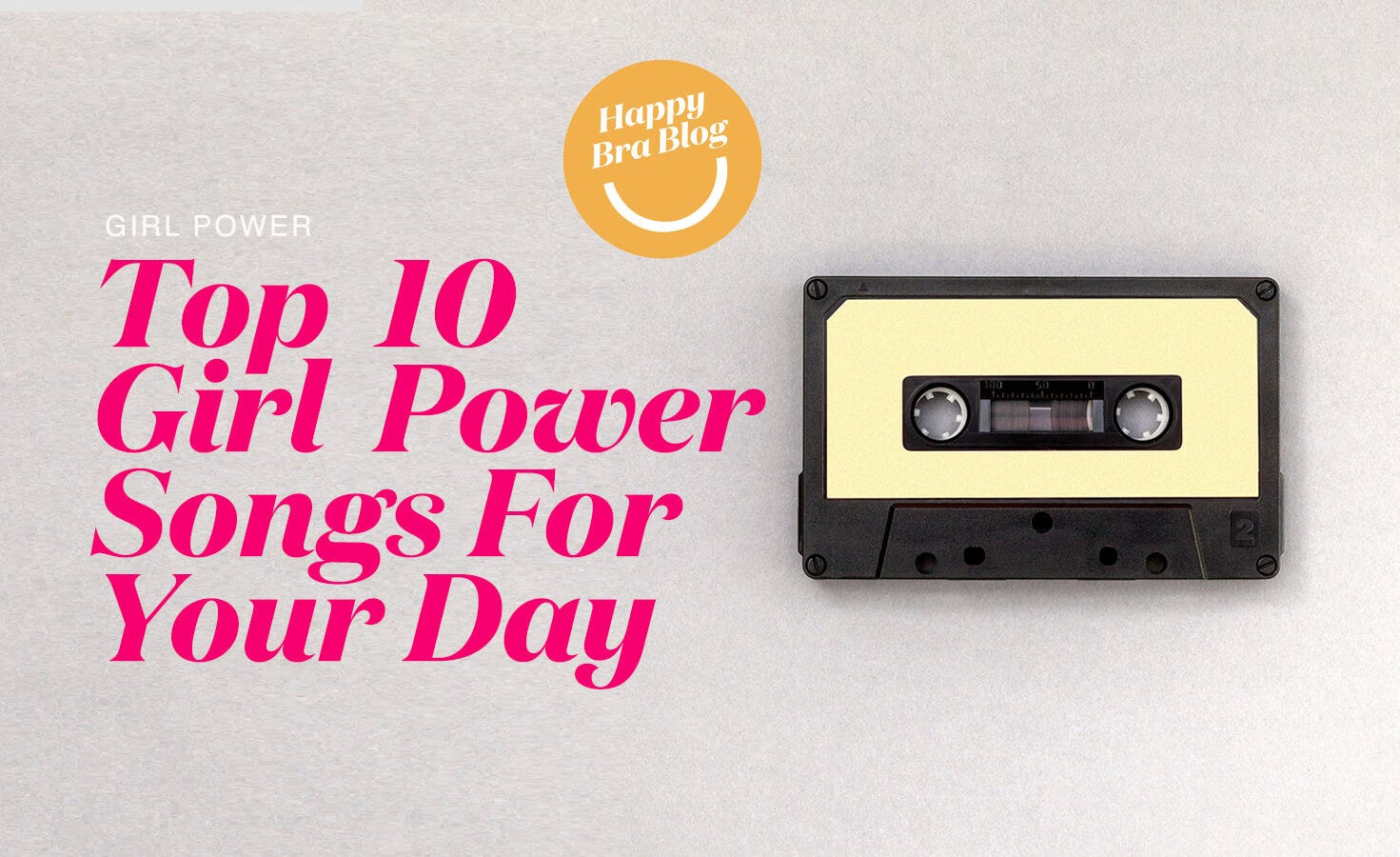 Tape Disc with Title Top 10  Girl Power Songs For Your Day